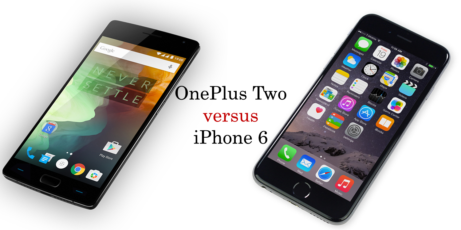 OnePlus Two versus iPhone 6 1